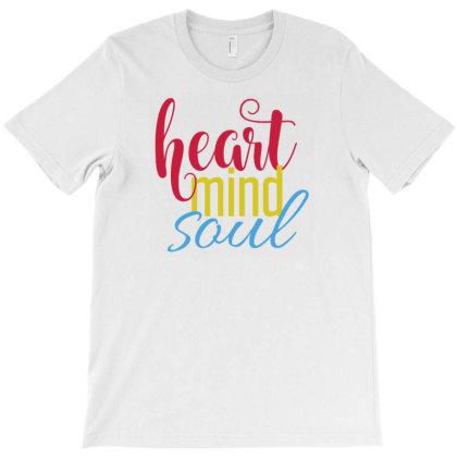 G 1 Heart Mind Soul T-shirt Designed By Mastitees.com