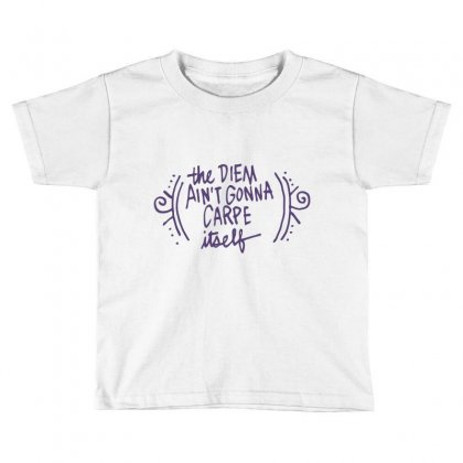 Carpe Diem Toddler T-shirt Designed By Iamar25