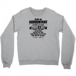 Being An Accountant... Crewneck Sweatshirt | Artistshot
