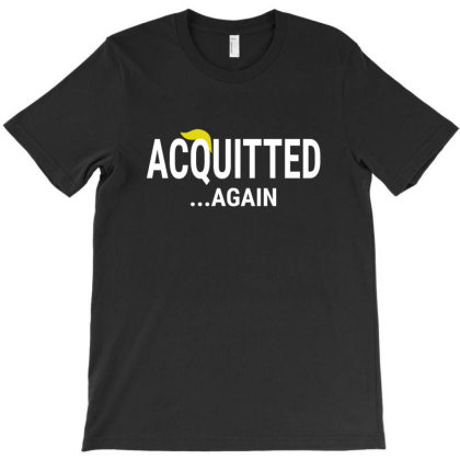 Acquitted Again Impeachment T-shirt Designed By Black Coffee