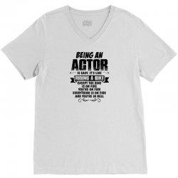 Being An Actor.... V-Neck Tee | Artistshot