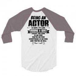 Being An Actor.... 3/4 Sleeve Shirt | Artistshot