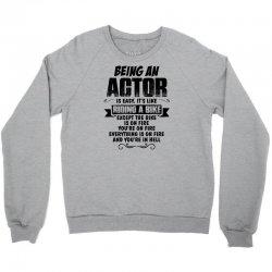 Being An Actor.... Crewneck Sweatshirt | Artistshot