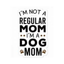 I'm Not A Regular Mom I'm A Dog Mom , Funny Dog Mom Gift Sticker Designed By Awsomedsn