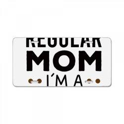 I'm Not A Regular Mom I'm A Dog Mom , Funny Dog Mom Gift License Plate | Artistshot
