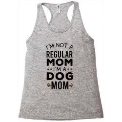 I'm Not A Regular Mom I'm A Dog Mom , Funny Dog Mom Gift Racerback Tank | Artistshot