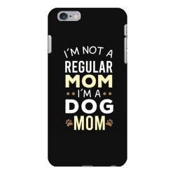 I'm Not A Regular Mom I'm A Dog Mom iPhone 6 Plus/6s Plus Case   Artistshot