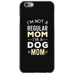 I'm Not A Regular Mom I'm A Dog Mom iPhone 6/6s Case   Artistshot