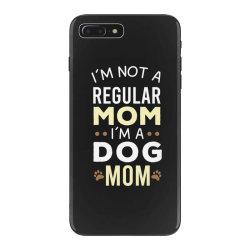 I'm Not A Regular Mom I'm A Dog Mom iPhone 7 Plus Case   Artistshot