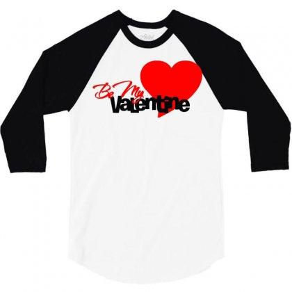 Be My Valentine 2 3/4 Sleeve Shirt Designed By Sbm052017