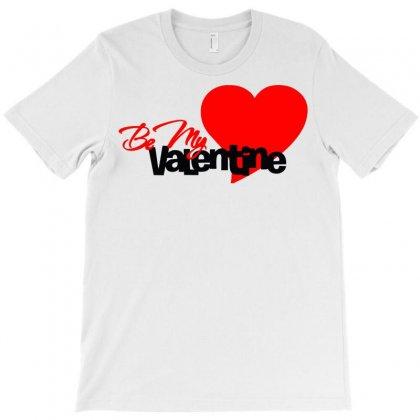 Be My Valentine 2 T-shirt Designed By Sbm052017