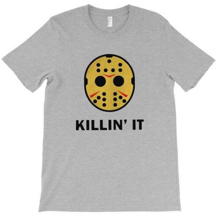 Killin It T-shirt Designed By Ggsvfrem