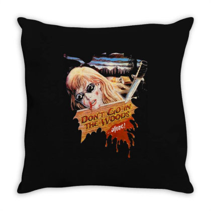 Don't Go In The Woods... Alone! Throw Pillow Designed By Activoskishop