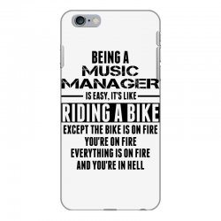 Being a Music Manager Is Like Riding Bike iPhone 6 Plus/6s Plus Case | Artistshot