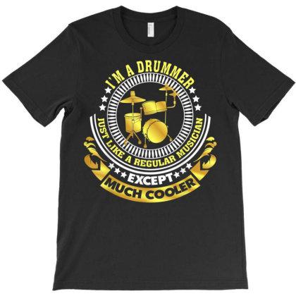 Drummer Just Like A Regular Musician T-shirt Designed By Edward Kudder