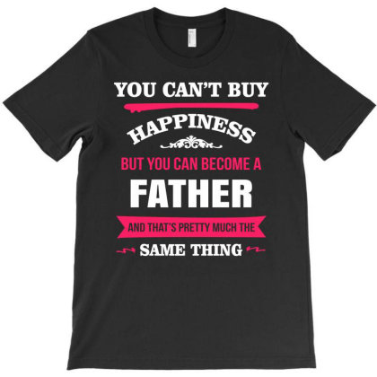 Happiness Is Being A Father T-shirt Designed By Edward Kudder