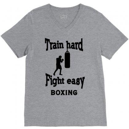 Train Hard Fight Easy Boxing V-neck Tee Designed By Tonyhaddearts