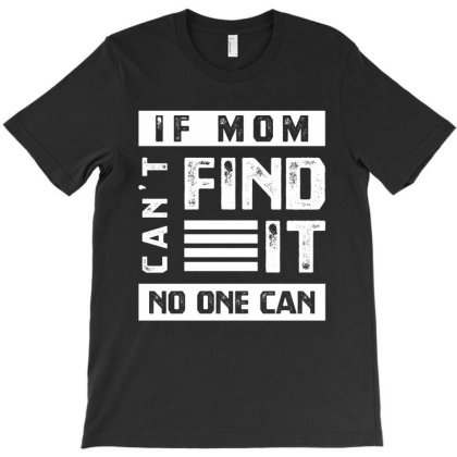 If Mom Can't - Mothers Day Gift Cool T-shirt Designed By Diogo Calheiros