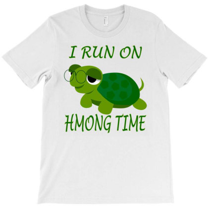 I Run On Hmong Time T-shirt Designed By Black Coffee
