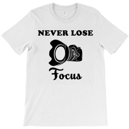 Never Lose Focus T-shirt Designed By Enjang