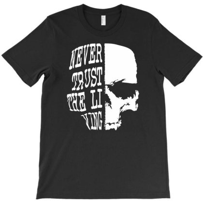 Never Trust Living T-shirt Designed By Enjang