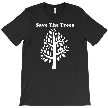 Save The Trees T-shirt Designed By Enjang