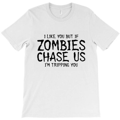 If Zombies Chase Us T-shirt Designed By Jacobs