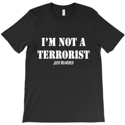 I'm Not A Terrorist Funny Beard T-shirt Designed By Jacobs