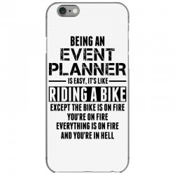 Being An Event Planner Like The Bike Is On Fire iPhone 6/6s Case | Artistshot