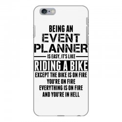 Being An Event Planner Like The Bike Is On Fire iPhone 6 Plus/6s Plus Case | Artistshot