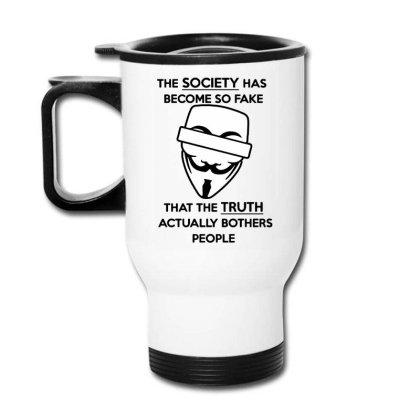 Anonymous Quote Fake Society Funny Travel Mug Designed By Leona Art