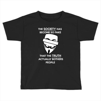 Anonymous Quote Fake Society Funny Toddler T-shirt Designed By Leona Art