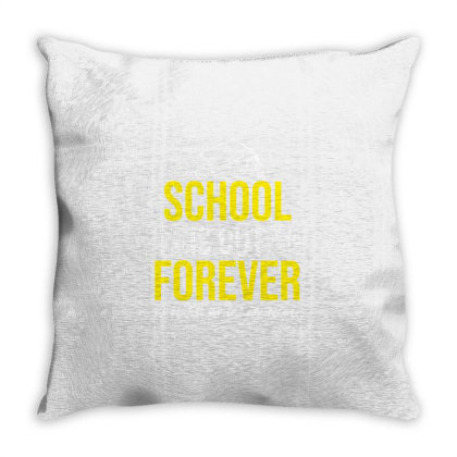 School Is Out Forever Retired And Loving It For Retired Teacher Throw Pillow Designed By Ngiart