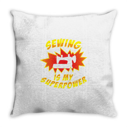 Sewing Is My Superpower For Sewing Lover Throw Pillow Designed By Ngiart