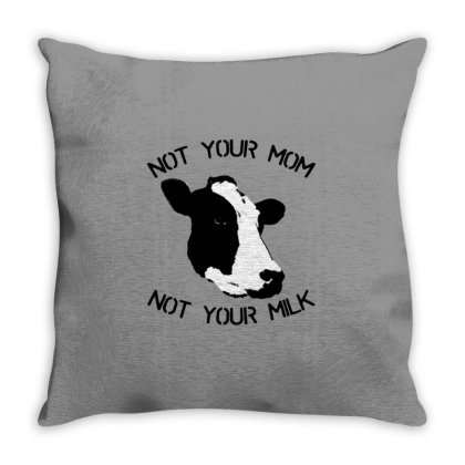 Not Your Mom,  Not Your Milk Throw Pillow Designed By Şen