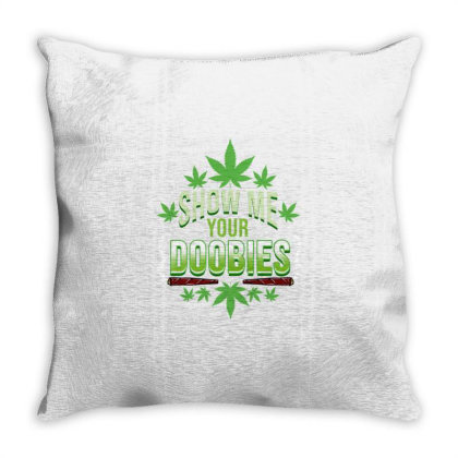 Show Me Your Doobies For Weed Lover Throw Pillow Designed By Ngiart