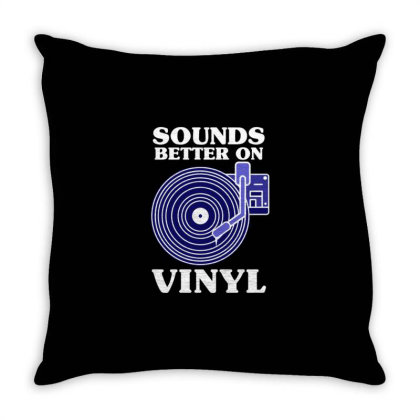 Sounds Better On Vinyl For Vinyl Record Lover Throw Pillow Designed By Ngiart