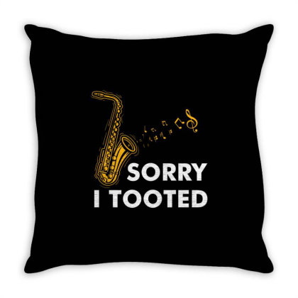 Sorry I Tooted For Saxophone Player Throw Pillow Designed By Ngiart