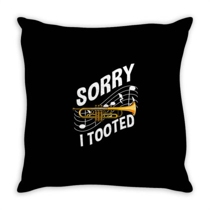 Sorry I Tooted For Trumpet Player Throw Pillow Designed By Ngiart