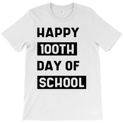 100th Day Of School - Teacher Student T-shirt Designed By Diogo Calheiros