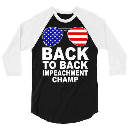 Back To Back Impeachment Champ 3 3/4 Sleeve Shirt Designed By Koopshawneen