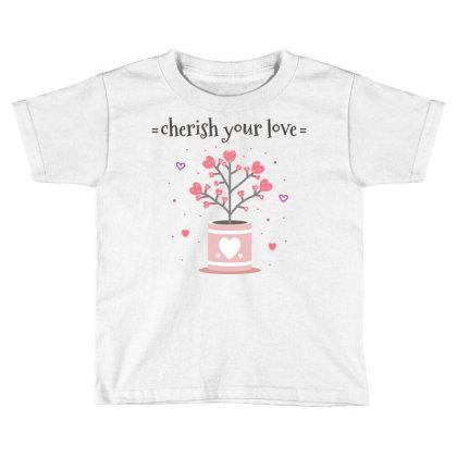 Cherish You Love Toddler T-shirt Designed By Estore