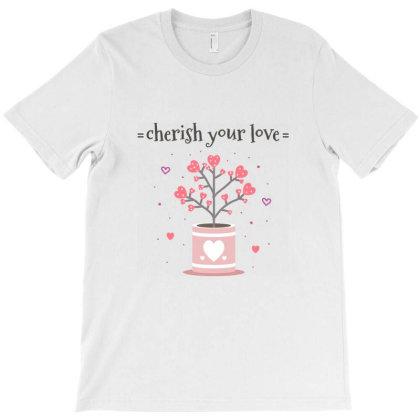 Cherish You Love T-shirt Designed By Estore