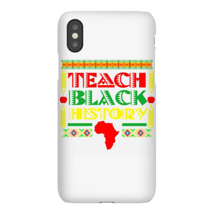 Teach Black History In Black History Month Iphonex Case Designed By Ngiart