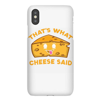 That's What Cheese Said For Cheese Lover Iphonex Case Designed By Ngiart
