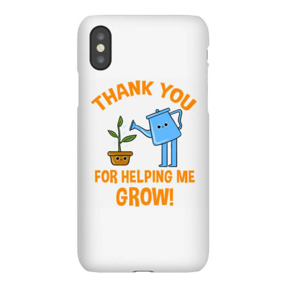 Thank You For Helping Me Grow For Gardening Lover Iphonex Case Designed By Ngiart