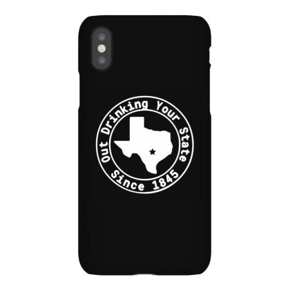 Texas Out Drinking Your State Since 1845 Iphonex Case Designed By Petruck Art
