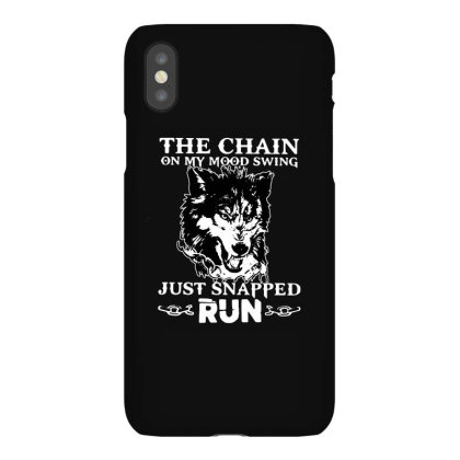 The Chain On My Mood Swing Just Snapped Run Iphonex Case Designed By Petruck Art