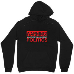 warning may start talking about politics Unisex Hoodie | Artistshot