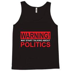 warning may start talking about politics Tank Top | Artistshot